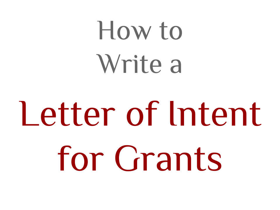 High Quality How To Approach A Letter Of Intent For Grant Opportunities